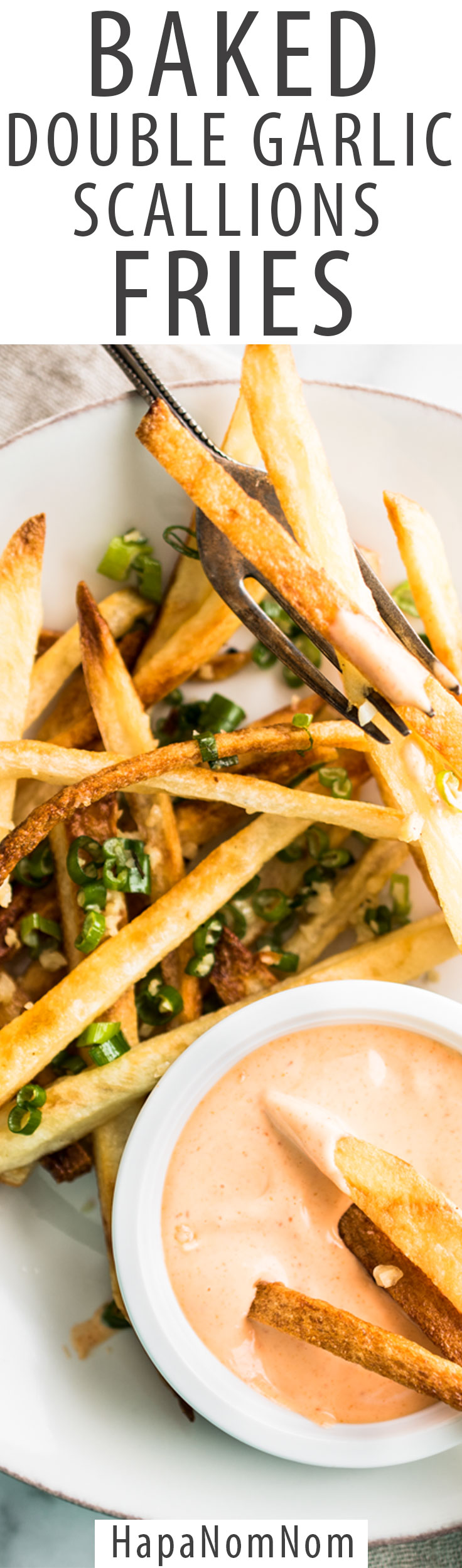 Crispy Double Garlic and Scallion Baked Fries with Sriracha Mayo!